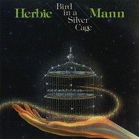 Herbie Mann – Bird In A Silver Cage