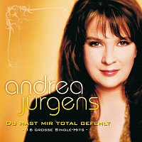 Andrea Jurgens – Du hast mir total gefehlt - 16 grosze Single-Hits
