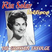 Ria Solar – Lollipop - Die grossen Erfolge
