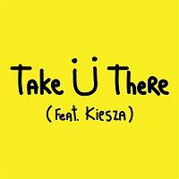 Skrillex & Diplo – Take U There (feat. Kiesza)