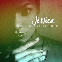 Jessica – Break It Good