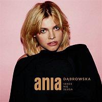 Ania Dabrowska – Serce Nie Sługa