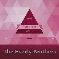 The Everly Brothers – Smooth, Vol. 1
