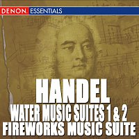 Slovac Chamber Orchestra, Bohdan Warchal – Handel: Water Music Suites 1 & 2 - Fireworks Music Suite