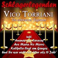 Vico Torriani – Schlagerlegenden - Du schwarzer Zigeuner