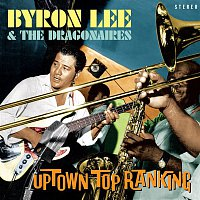 Byron Lee & The Dragonaires – Uptown Top Ranking