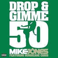 Mike Jones – Drop & Gimme 50 [feat. Hurricane Chris]