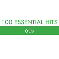 Různí interpreti – 100 Essential Hits - 60s