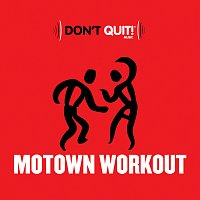 Různí interpreti – Don't Quit Music: Motown Workout