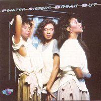 The Pointer Sisters – Break Out