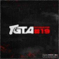 Noname – GTA #19