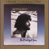 Keith Green – Prodigal Son
