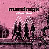 Mandrage – Vidím to růžově