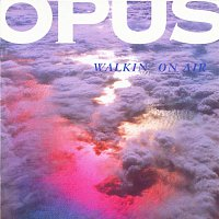 Opus – Walkin' On Air