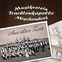 Musikverein Mischendorf – Aus alter Zeit