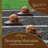 Developing Motivation - Guided Self-Hypnosis