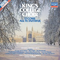 The Choir of King's College, Cambridge, Stephen Cleobury – O Come All Ye Faithful - Favourite Christmas Carols