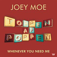 Joey Moe – Whenever You Need Me