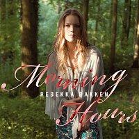 Rebekka Bakken – Morning Hours