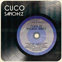 Cuco Sánchez – Ojos de Engana Veinte