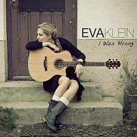 Eva Klein – I Was Wrong