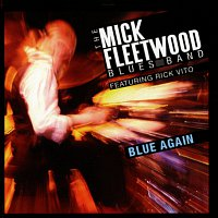 The Mick Fleetwood Blues Band, Rick Vito – Blue Again [Live]
