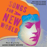 Jason Robert Brown – Songs for a New World (New York City Center 2018 Encores! Off-Center Cast Recording)