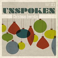 Unspoken – Christmas Everyday