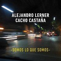 Alejandro Lerner, Cacho Castana – Somos Lo Que Somos