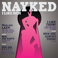 Nayked – I Like Men