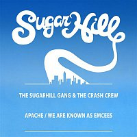 The Sugarhill Gang & The Crash Crew – Apache (Jump On It) / We Are Known As Emcees - EP