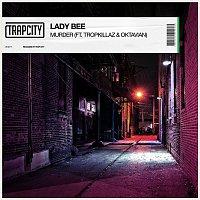 Lady Bee, Oktavian, Tropkillaz – Murder (feat. Tropkillaz, Oktavian)