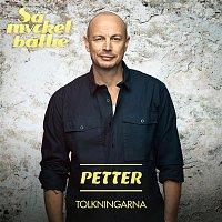 Petter – Sa mycket battre - Tolkningarna