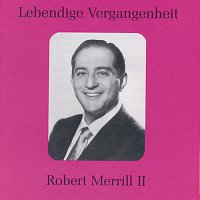 Robert Merrill – Lebendige Vergangenheit - Robert Merill (Vol.2)