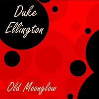 Duke Ellington – Old Moonglow