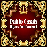 Pablo Casals – Elgars Cellokonzert