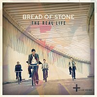Bread Of Stone – The Real Life [Deluxe Edition]