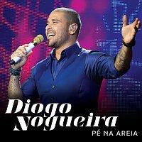 Diogo Nogueira – Pé Na Areia [Ao Vivo]