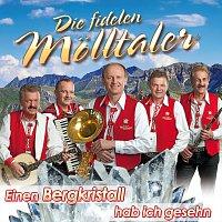 Die Fidelen Molltaler – Einen Bergkristall hab ich gesehn