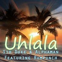 Sir Duke, Alphaman, Rumpunch – Uh La La La