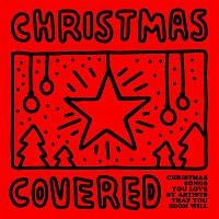 Various Artists.. – Christmas Covered