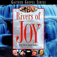 Bill & Gloria Gaither – Rivers Of Joy
