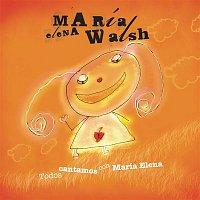 María Elena Walsh – Todos Cantamos Con Maria Elena