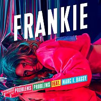 FRANKIE, Marc E. Bassy – Problems Problems