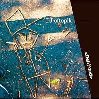 DJ oftopik – DJ oftopik re-bootyd