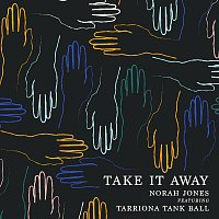 Norah Jones, Tarriona Tank Ball – Take It Away