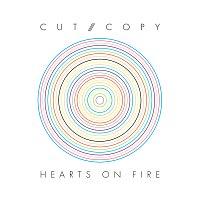 Cut Copy – Hearts Of Fire