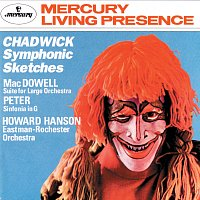 Eastman-Rochester Orchestra, Howard Hanson – Chadwick: Symphonic Sketches/MacDowell: Suite for Large Orchestra/Sinfonia in G