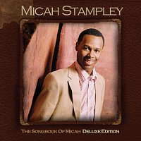 Micah Stampley – Songbook Of Micah - Deluxe Edition