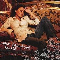 Jitka Zelenková – Pod kůží